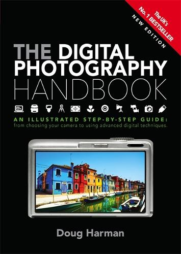 The Digital Photography Handbook: An Illustrated Step-by-step Guide (Paperback)
