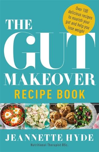 The Gut Makeover Recipe Book (Paperback)