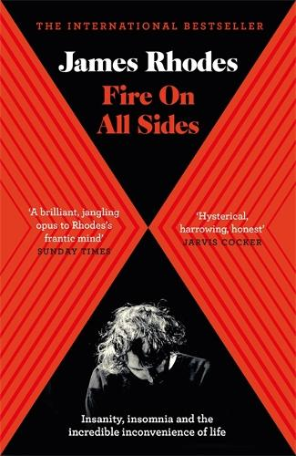 Fire on All Sides: Insanity, insomnia and the incredible inconvenience of life (Paperback)