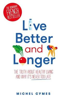 Live Better and Longer (Paperback)