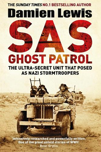 SAS Ghost Patrol: The Ultra-Secret Unit That Posed As Nazi Stormtroopers (Paperback)