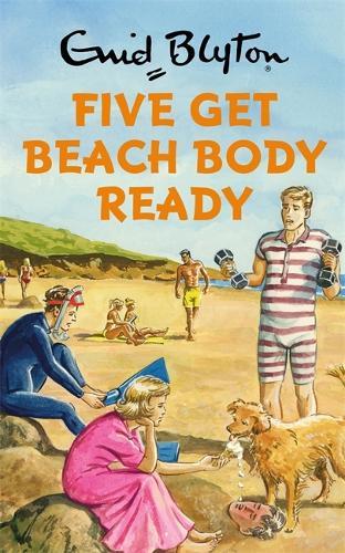 Five Get Beach Body Ready (Hardback)