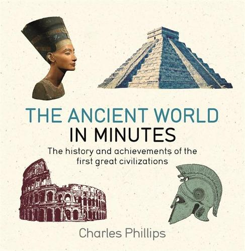 The Ancient World in Minutes - In Minutes (Paperback)