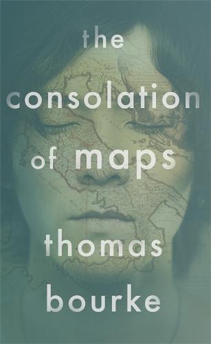 The Consolation of Maps (Hardback)