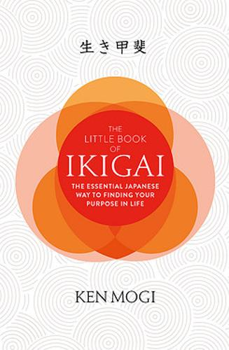 The Little Book of Ikigai: The secret Japanese way to live a happy and long life (Hardback)