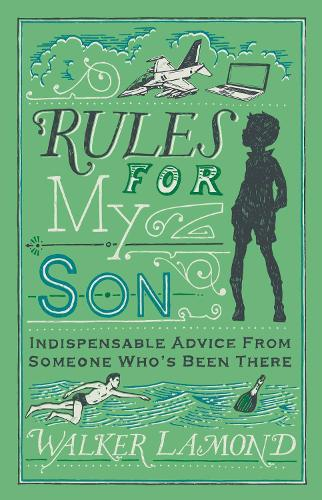 Rules for My Son: Indispensable Advice From Someone Who's Been There (Hardback)