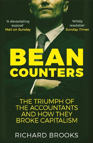 Bean Counters: The Triumph of the Accountants and How They Broke Capitalism (Paperback)