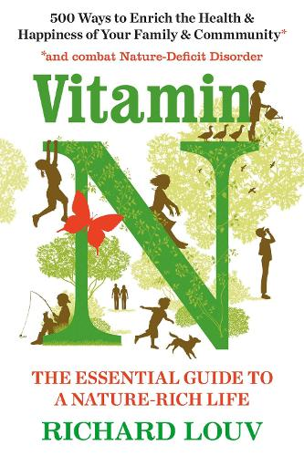 Vitamin N: The Essential Guide to a Nature-Rich Life (Paperback)