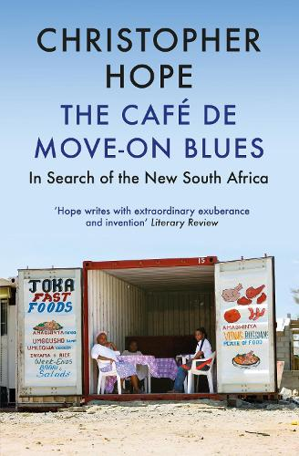 The Cafe de Move-on Blues: In Search of the New South Africa (Paperback)