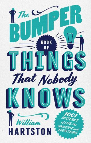 The Bumper Book of Things That Nobody Knows: 1001 Mysteries of Life, the Universe and Everything (Hardback)