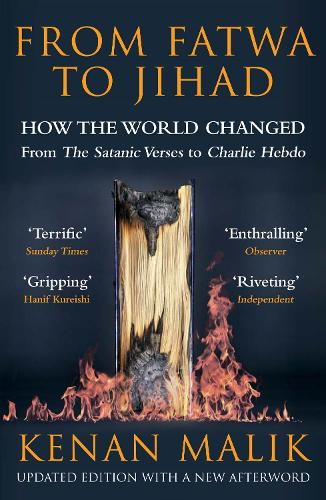 From Fatwa to Jihad: How the World Changed: The Satanic Verses to Charlie Hebdo (Paperback)