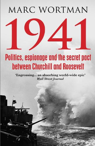 1941: Politics, Espionage and the Secret Pact between Churchill and Roosevelt (Paperback)