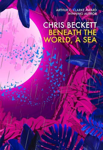 Beneath the World, a Sea (Hardback)