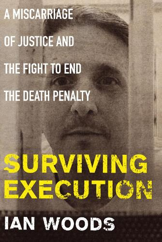Surviving Execution: A Miscarriage of Justice and the Fight to End the Death Penalty (Paperback)