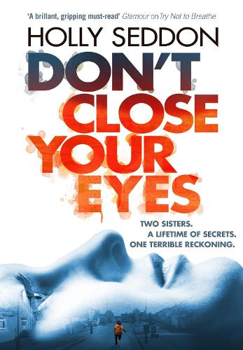 Don't Close Your Eyes: The astonishing psychological thriller from bestselling author of Try Not to Breathe (Hardback)