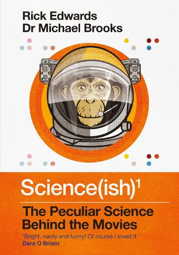 Science(ish): The Peculiar Science Behind the Movies (Hardback)