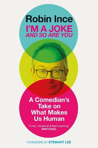 I'm a Joke and So Are You: A Comedian's Take on What Makes Us Human (Hardback)