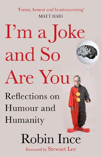 I'm a Joke and So Are You: Reflections on Humour and Humanity (Paperback)