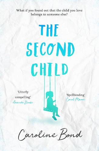 The Second Child: A breath-taking debut novel about the bond of family and the limits of love (Paperback)