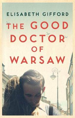 The Good Doctor of Warsaw (Hardback)