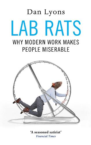 Lab Rats: Why Modern Work Makes People Miserable (Hardback)