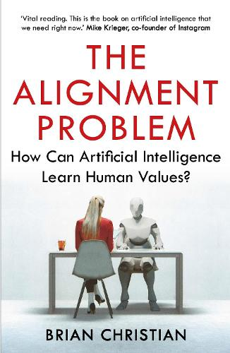 The Alignment Problem: How Can Machines Learn Human Values? (Paperback)