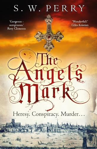 The Angel's Mark: A gripping tale of espionage and murder in Elizabethan London - The Jackdaw Mysteries (Hardback)