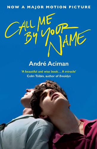 Call Me By Your Name (Paperback)