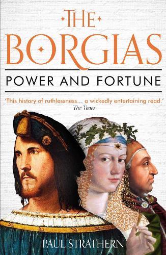 The Borgias: Power and Fortune (Paperback)
