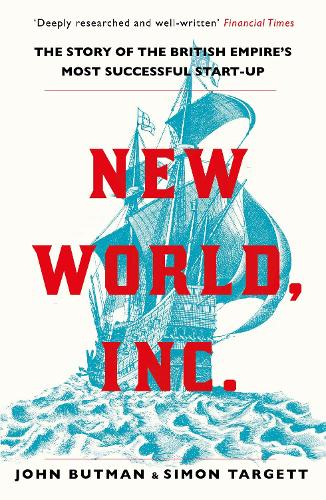 New World, Inc.: The Story of the British Empire's Most Successful Start-Up (Paperback)