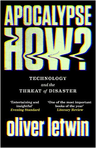 Apocalypse How?: Technology and the Threat of Disaster (Paperback)