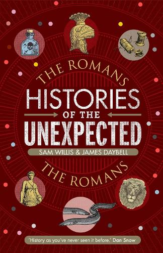 Histories of the Unexpected: The Romans - Histories of the Unexpected (Hardback)
