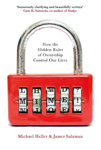 Mine!: How the Hidden Rules of Ownership Control Our Lives (Hardback)