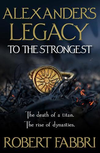 Alexander's Legacy: To The Strongest - Alexander's Legacy (Hardback)