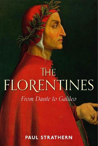 The Florentines: From Dante to Galileo (Hardback)