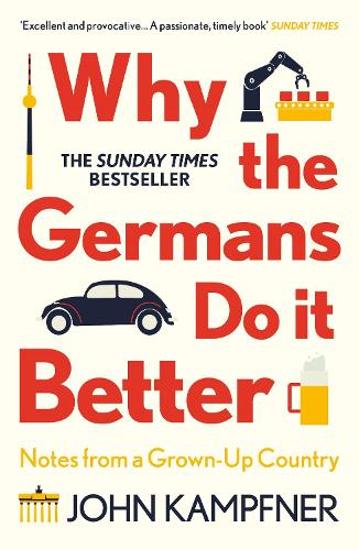 Why the Germans Do it Better: Notes from a Grown-Up Country (Paperback)