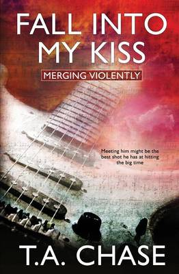 Merging Violently: Fall Into My Kiss (Paperback)