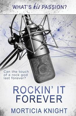What's His Passion?: Rockin' It Forever (Paperback)