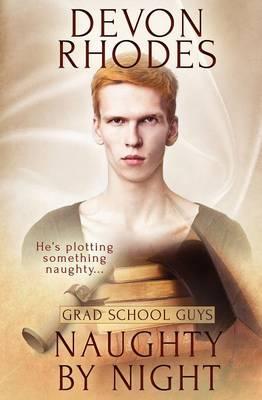 Grad School Guys: Naughty by Night (Paperback)