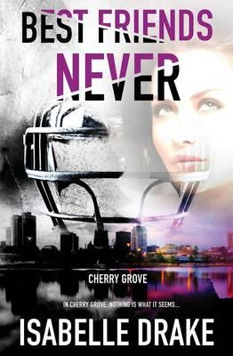 Cherry Grove: Best Friends Never (Paperback)
