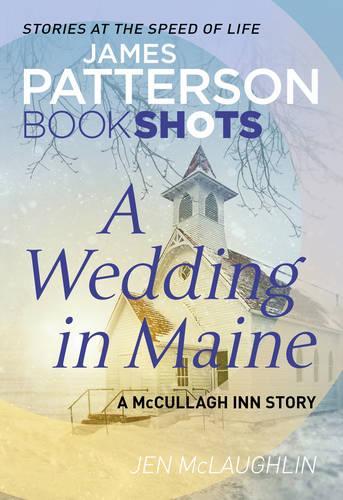 A Wedding in Maine: BookShots - McCullagh Inn Series (Paperback)