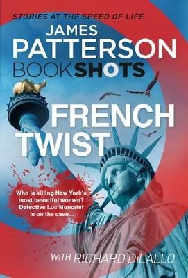 French Twist: BookShots - Detective Luc Moncrief Series (Paperback)