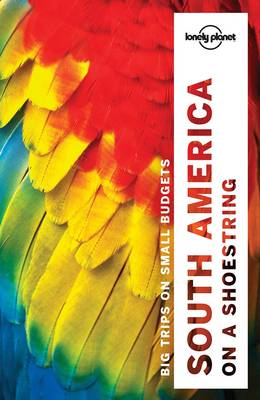 Lonely Planet South America on a shoestring - Travel Guide (Paperback)