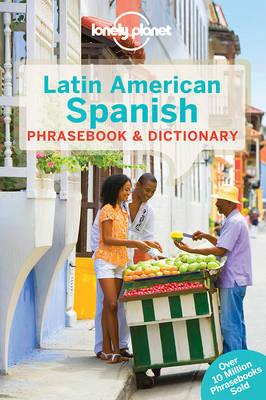 Lonely Planet Latin American Spanish Phrasebook & Dictionary - Phrasebook (Paperback)