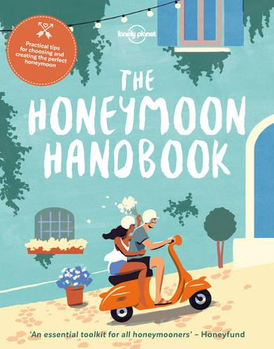 The Honeymoon Handbook - Lonely Planet (Paperback)