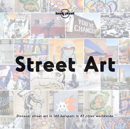 Street Art - Lonely Planet (Hardback)