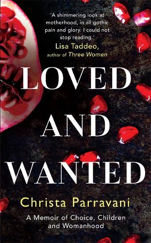 Loved and Wanted: A Memoir of Choice, Children, and Womanhood (Hardback)