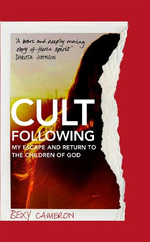 Cult Following: My escape and return to the Children of God (Hardback)