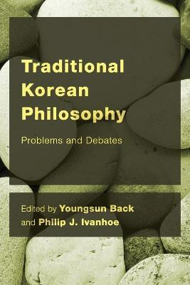 Traditional Korean Philosophy: Problems and Debates - CEACOP East Asian Comparative Ethics, Politics and Philosophy of Law (Paperback)
