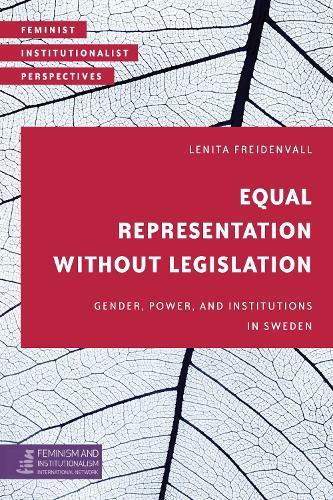 Gender, Power and Institutions in Sweden - Feminist Institutionalist Perspectives (Hardback)